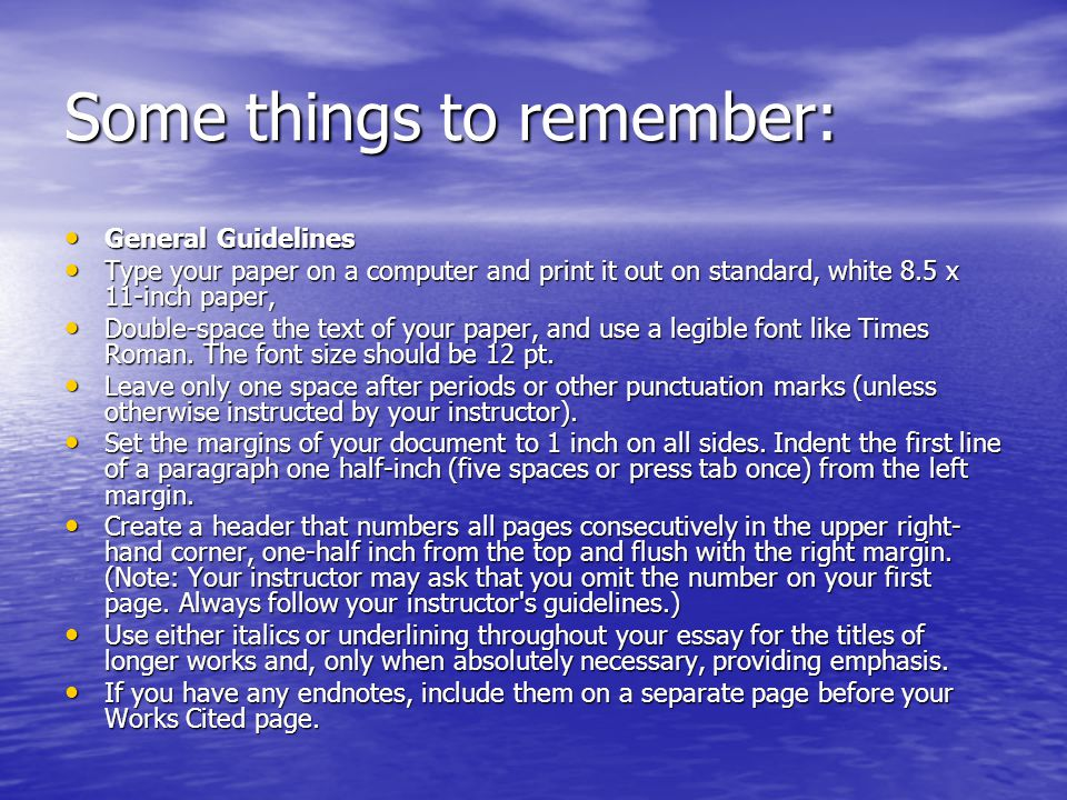 Some things to remember: