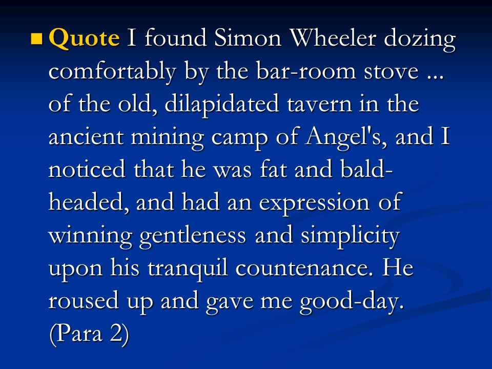 Quote I found Simon Wheeler dozing comfortably by the bar-room stove