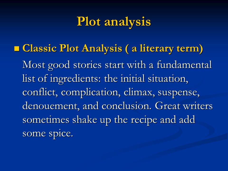 Plot analysis Classic Plot Analysis ( a literary term)
