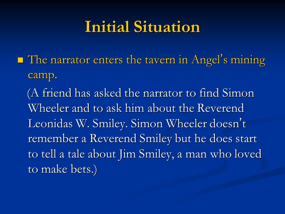 Initial Situation The narrator enters the tavern in Angel's mining camp.