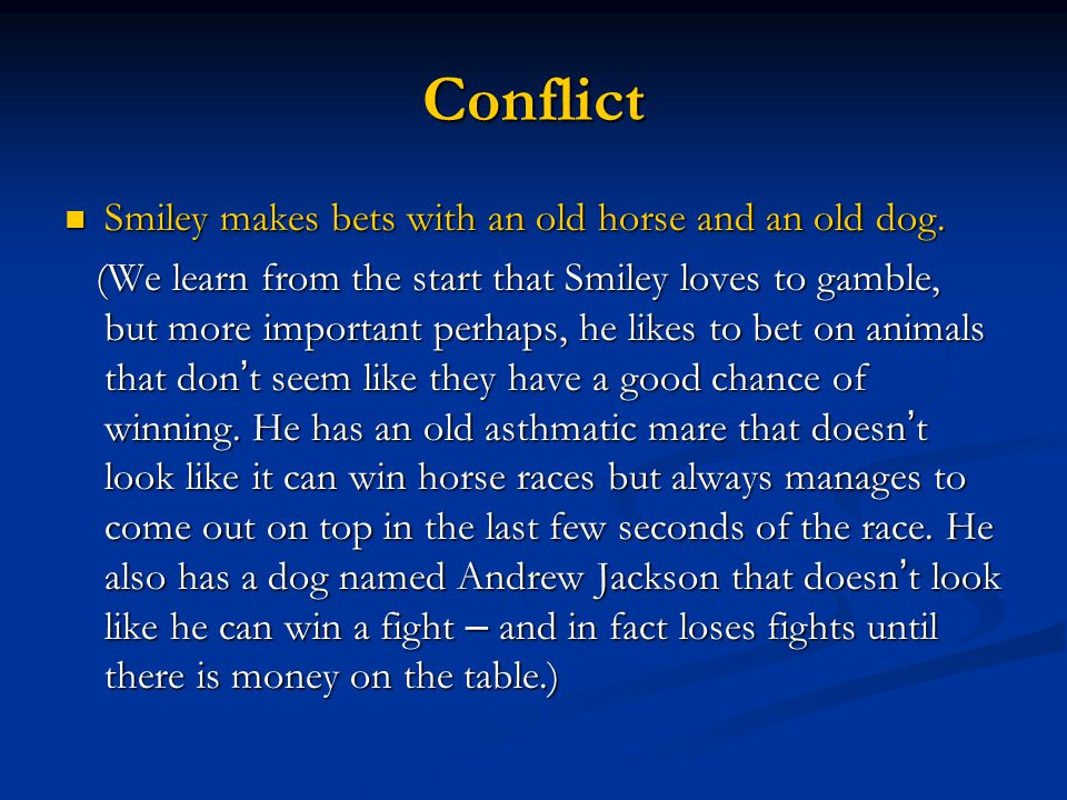 Conflict Smiley makes bets with an old horse and an old dog.