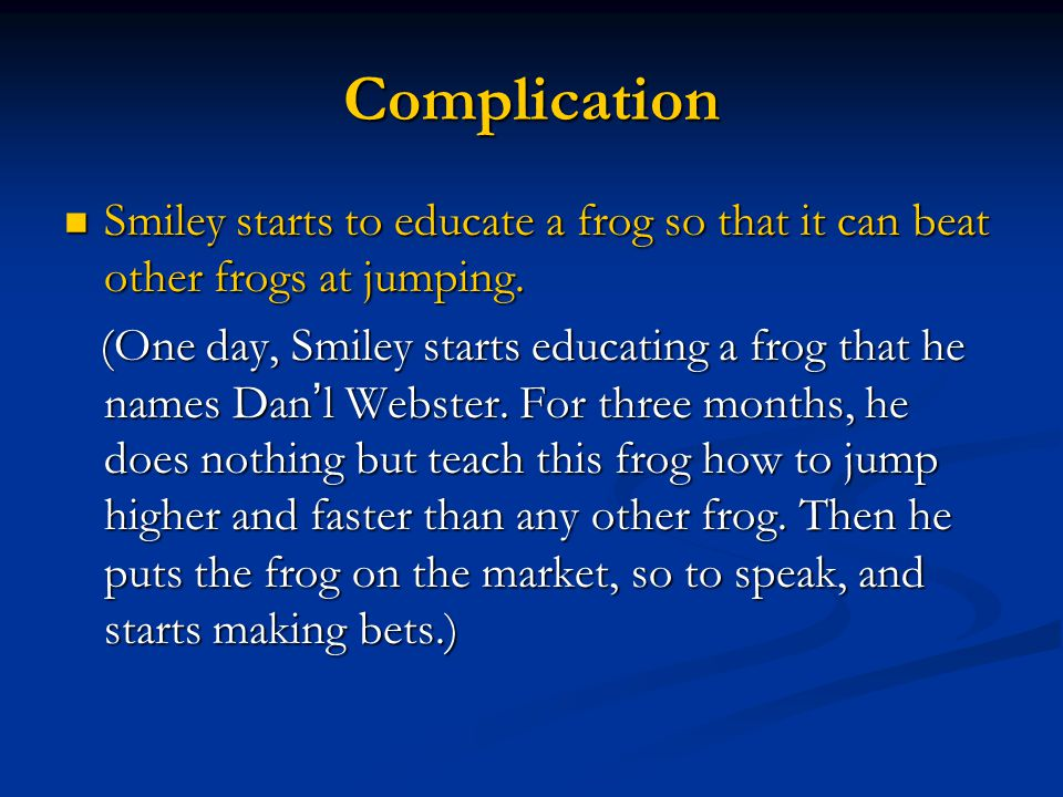 Complication Smiley starts to educate a frog so that it can beat other frogs at jumping.