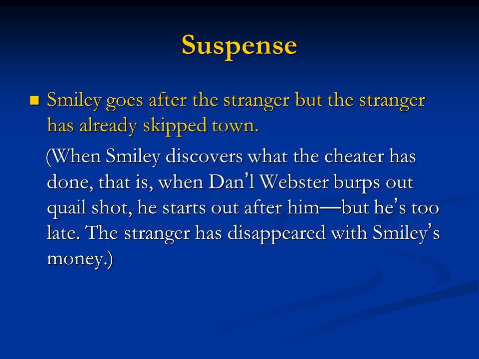 Suspense Smiley goes after the stranger but the stranger has already skipped town.