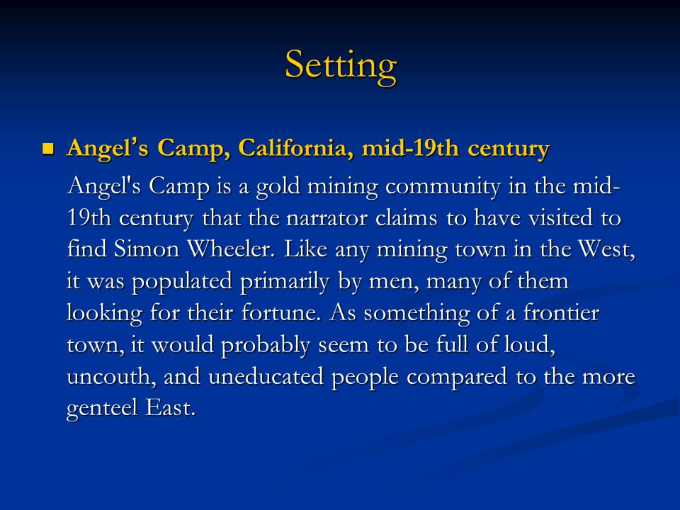 Setting Angel's Camp, California, mid-19th century