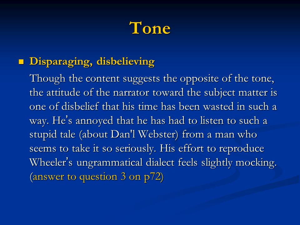 Tone Disparaging, disbelieving