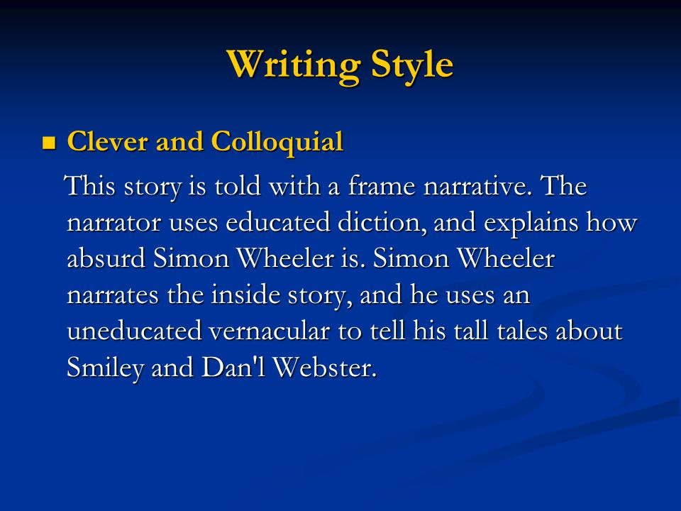 Writing Style Clever and Colloquial