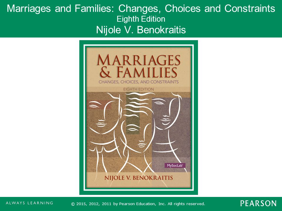 Marriages and Families: Changes, Choices and Constraints Eighth Edition Nijole V. Benokraitis