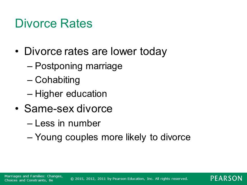 Divorce Rates Divorce rates are lower today Same-sex divorce