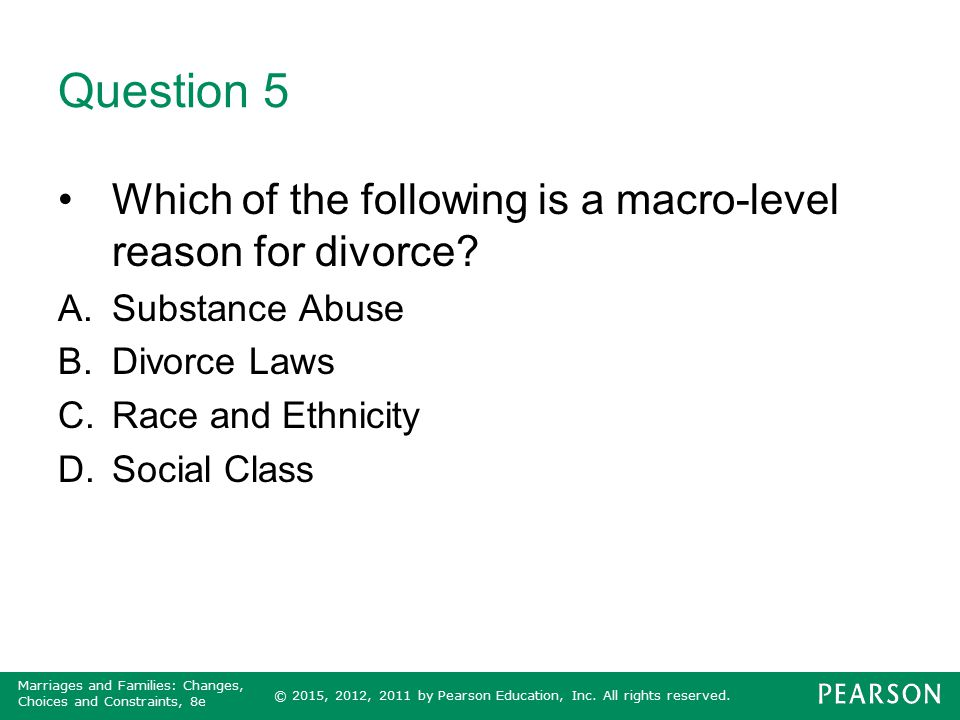 Question 5 Which of the following is a macro-level reason for divorce