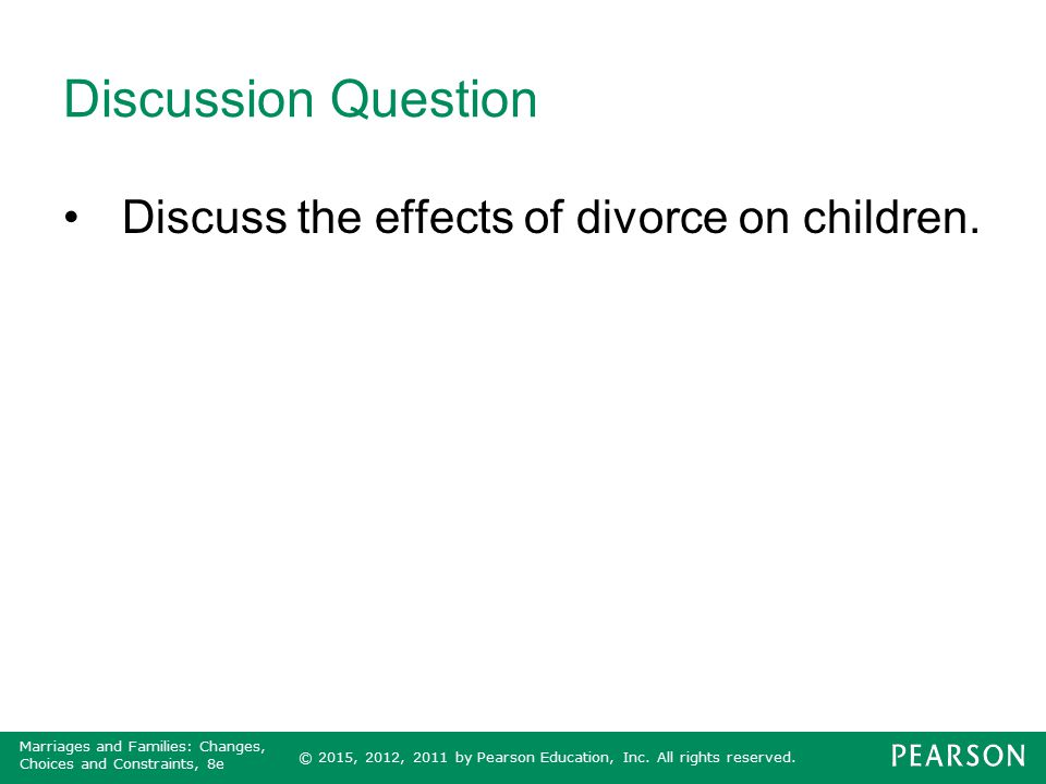 Discussion Question Discuss the effects of divorce on children.