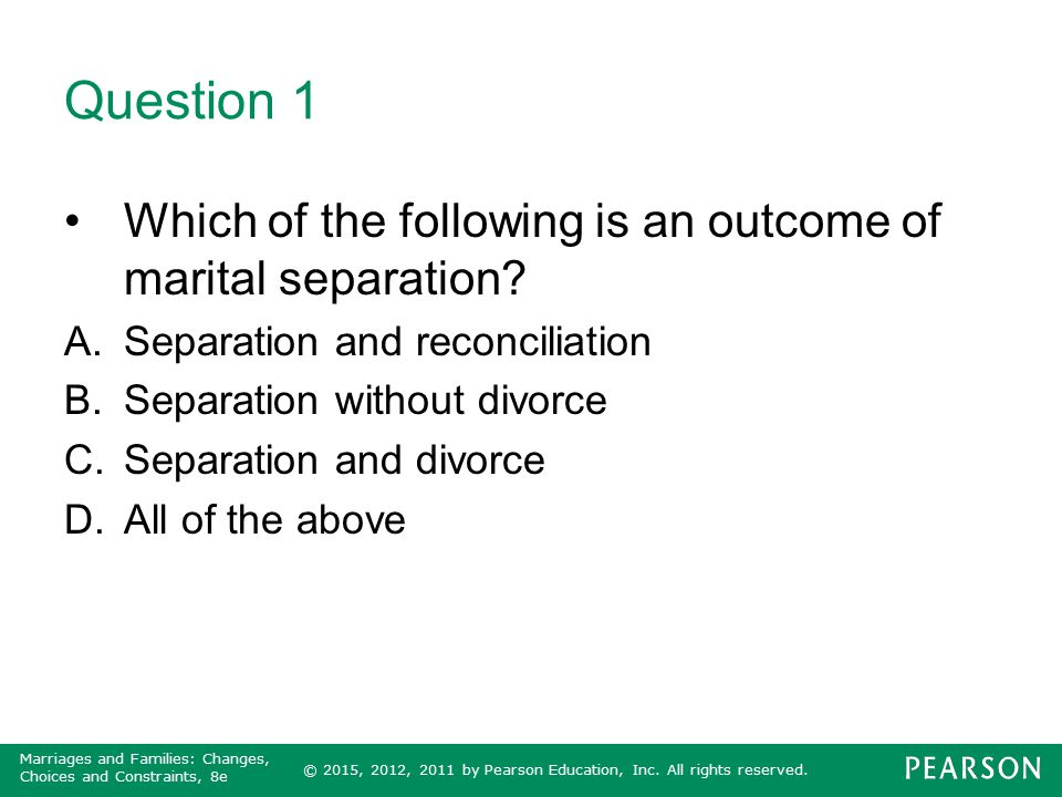 Question 1 Which of the following is an outcome of marital separation