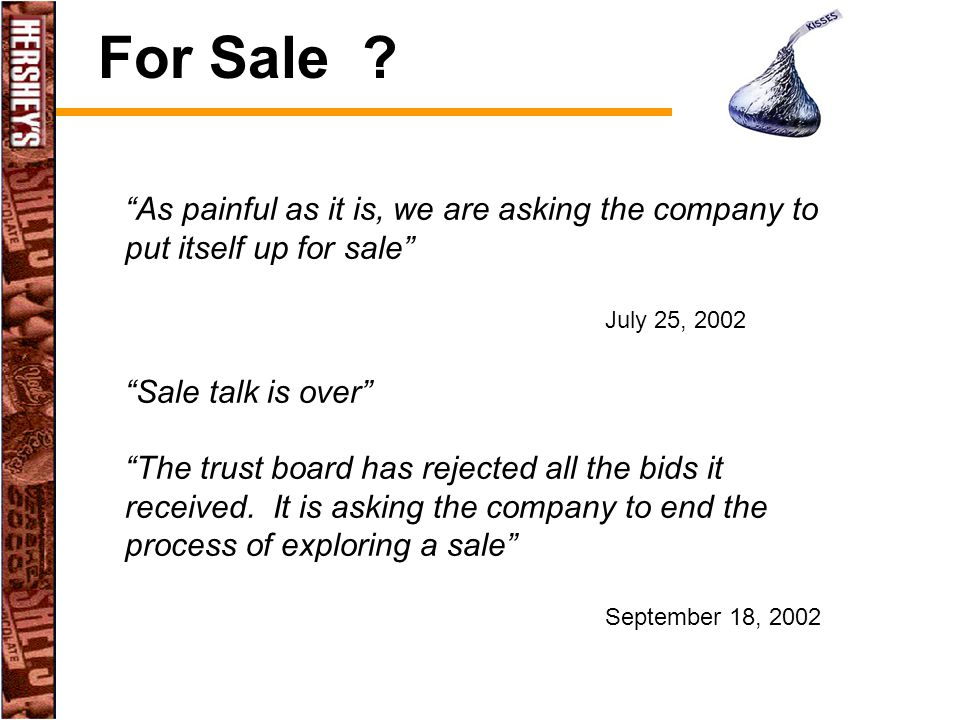 For Sale As painful as it is, we are asking the company to put itself up for sale July 25, 2002.