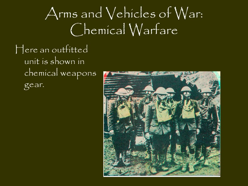 Arms and Vehicles of War: Chemical Warfare