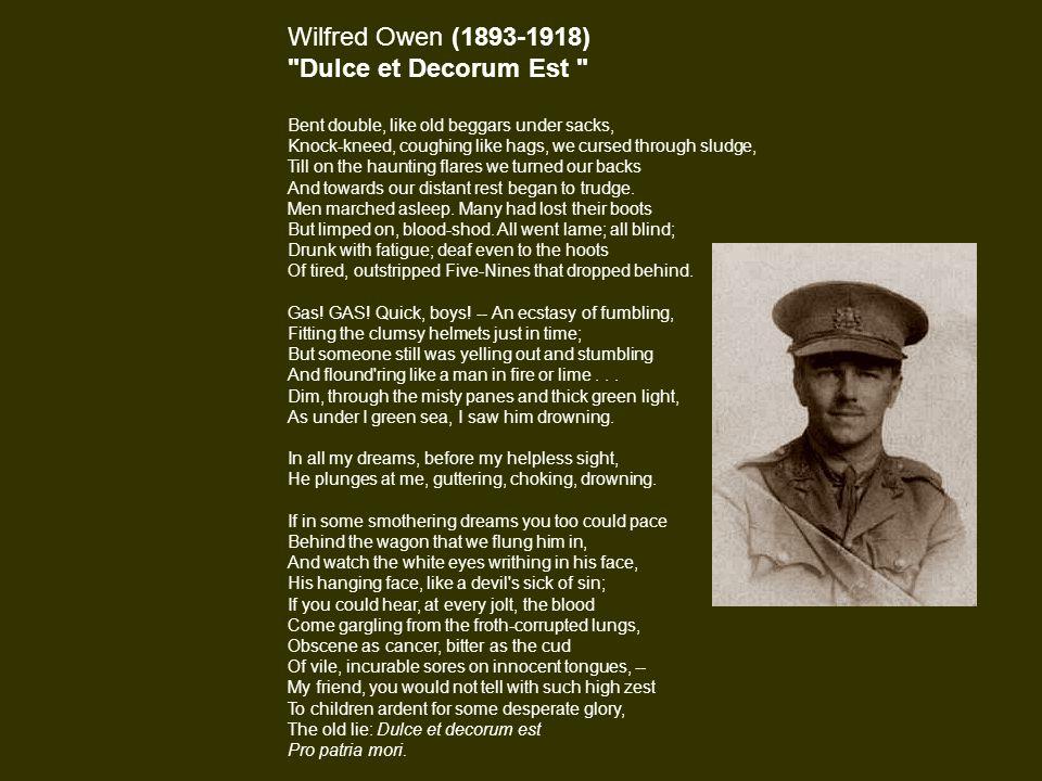 Wilfred Owen (1893-1918) Dulce et Decorum Est