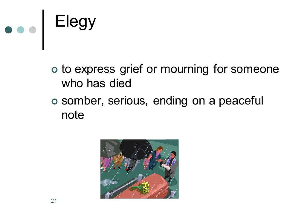 Elegy to express grief or mourning for someone who has died