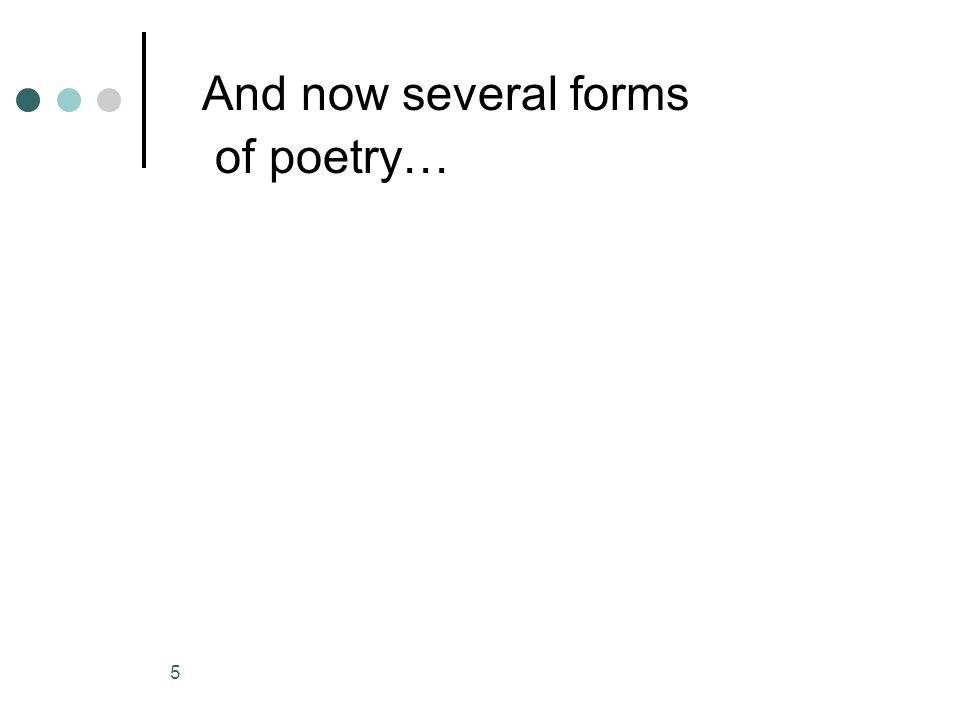 And now several forms of poetry…