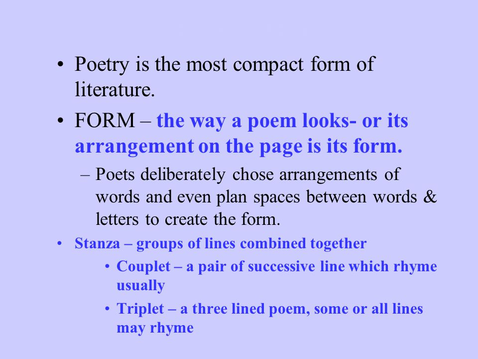 Poetry Notes Poetry is the most compact form of literature.
