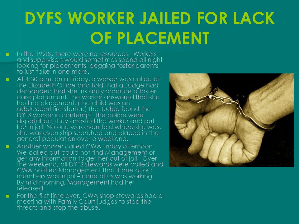 DYFS WORKER JAILED FOR LACK OF PLACEMENT