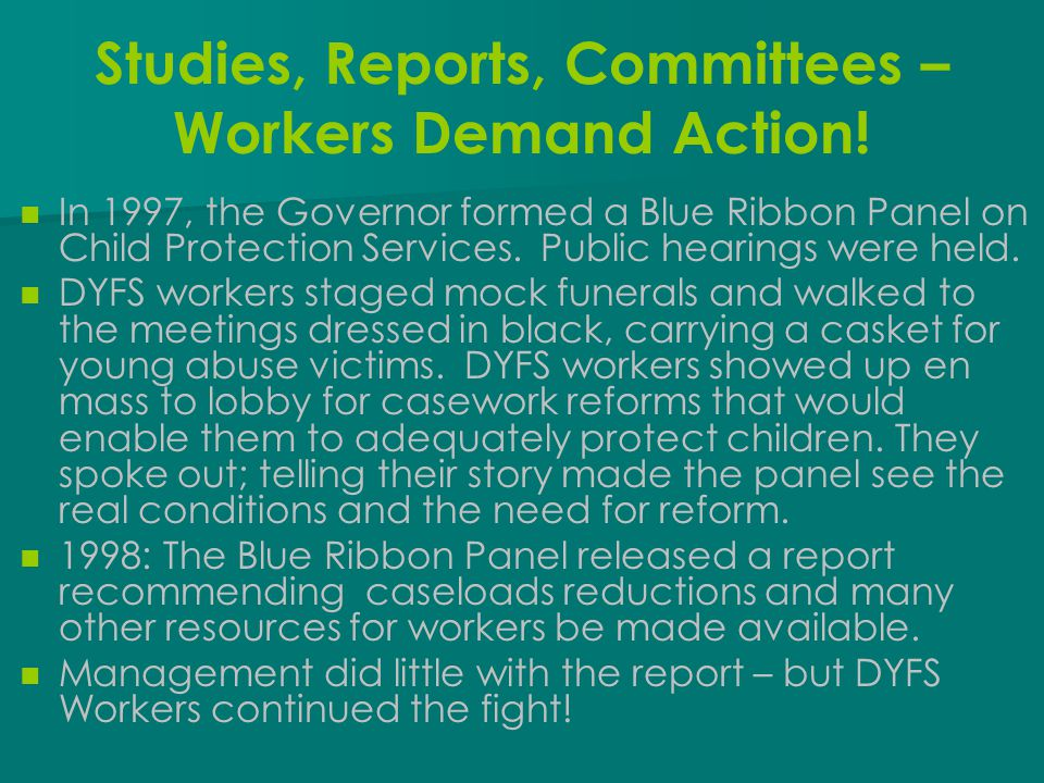 Studies, Reports, Committees – Workers Demand Action!