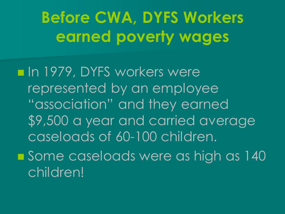 Before CWA, DYFS Workers earned poverty wages