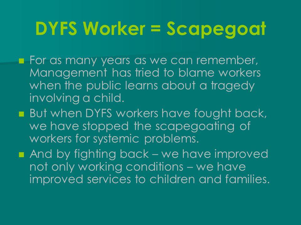 DYFS Worker = Scapegoat