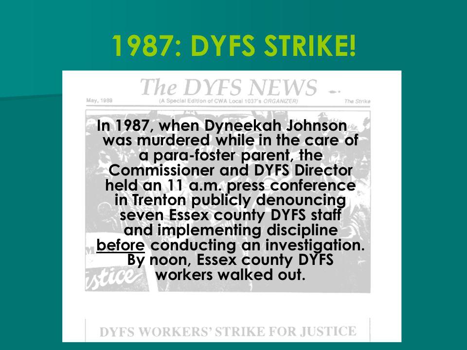 1987: DYFS STRIKE!