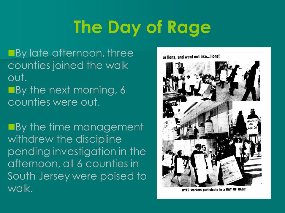 The Day of Rage By late afternoon, three counties joined the walk out.
