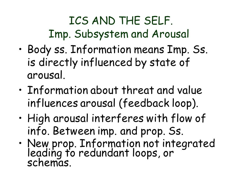 ICS AND THE SELF. Imp. Subsystem and Arousal