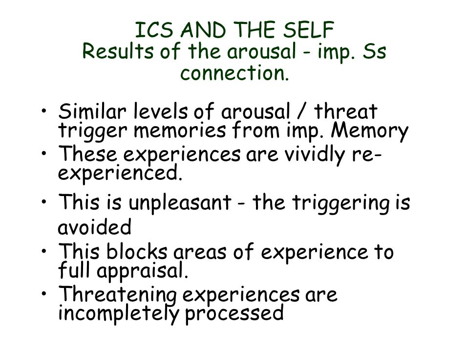 ICS AND THE SELF Results of the arousal - imp. Ss connection.