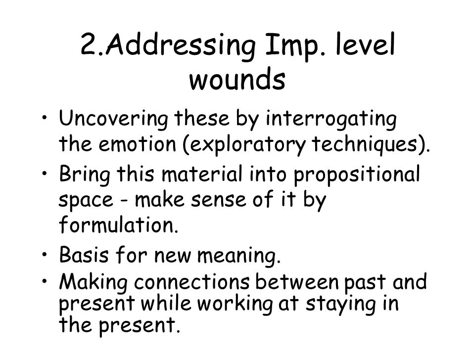 2.Addressing Imp. level wounds