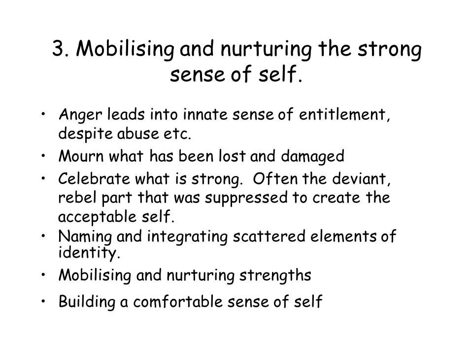 3. Mobilising and nurturing the strong sense of self.