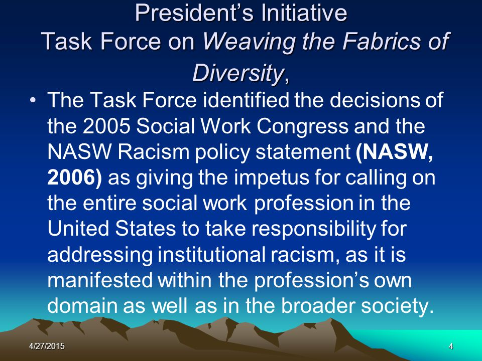 President's Initiative Task Force on Weaving the Fabrics of Diversity,