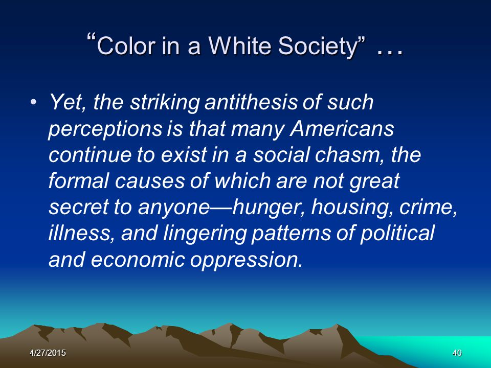 Color in a White Society …
