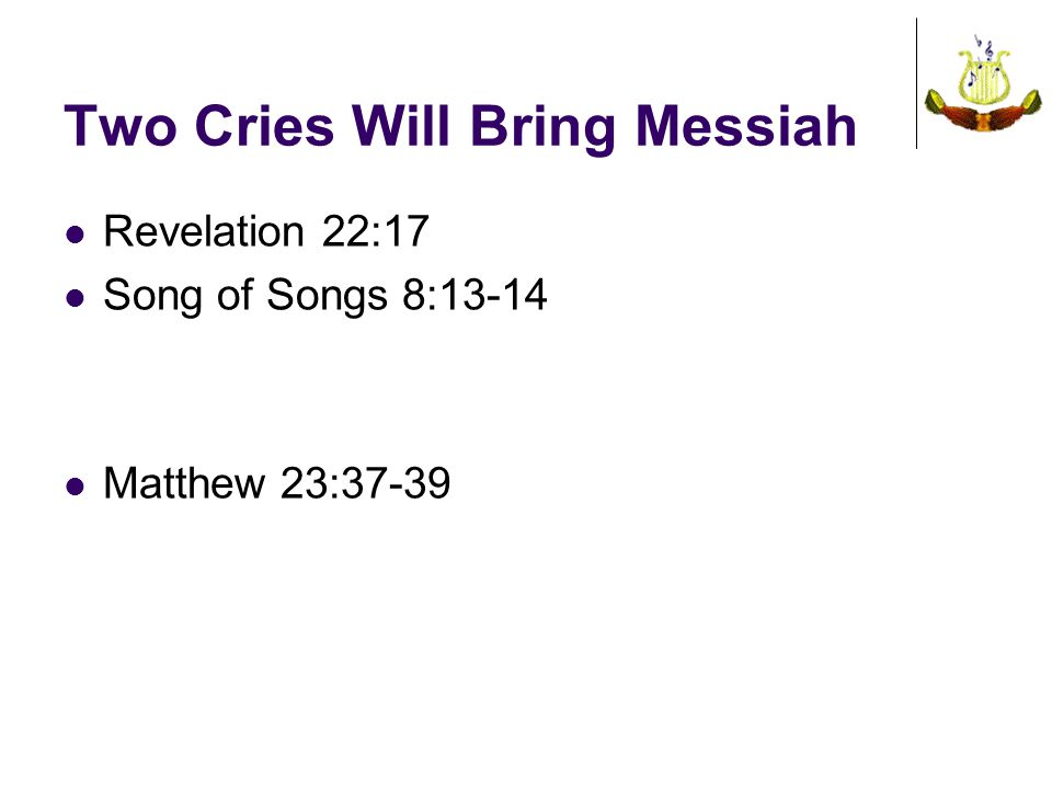 Two Cries Will Bring Messiah
