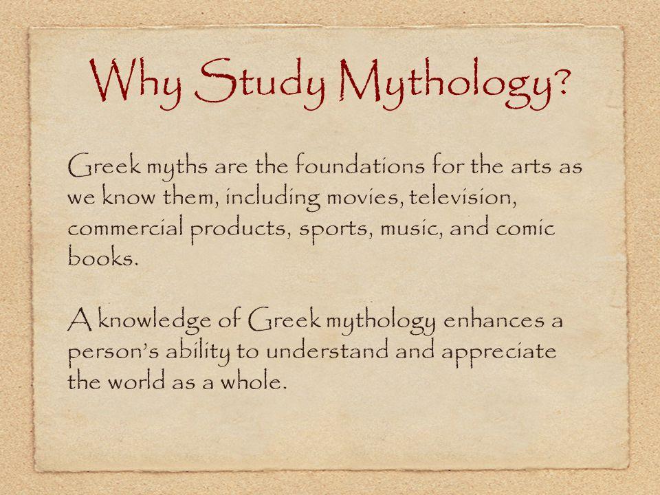 Why Study Mythology