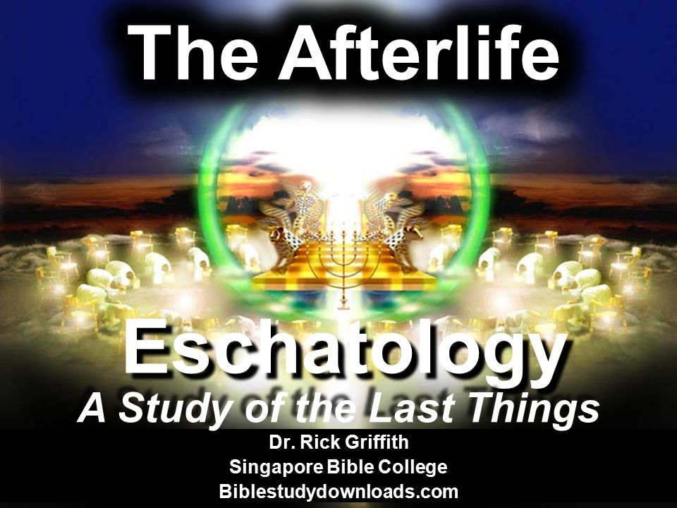 A Study of the Last Things Singapore Bible College