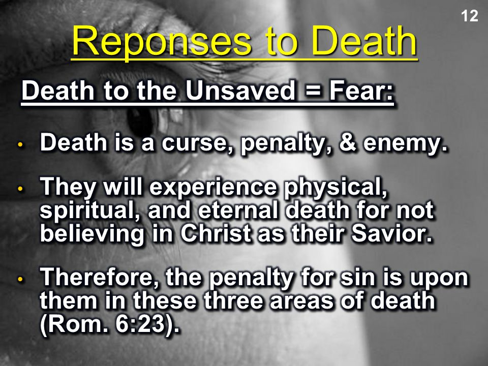 Reponses to Death Death to the Unsaved = Fear: