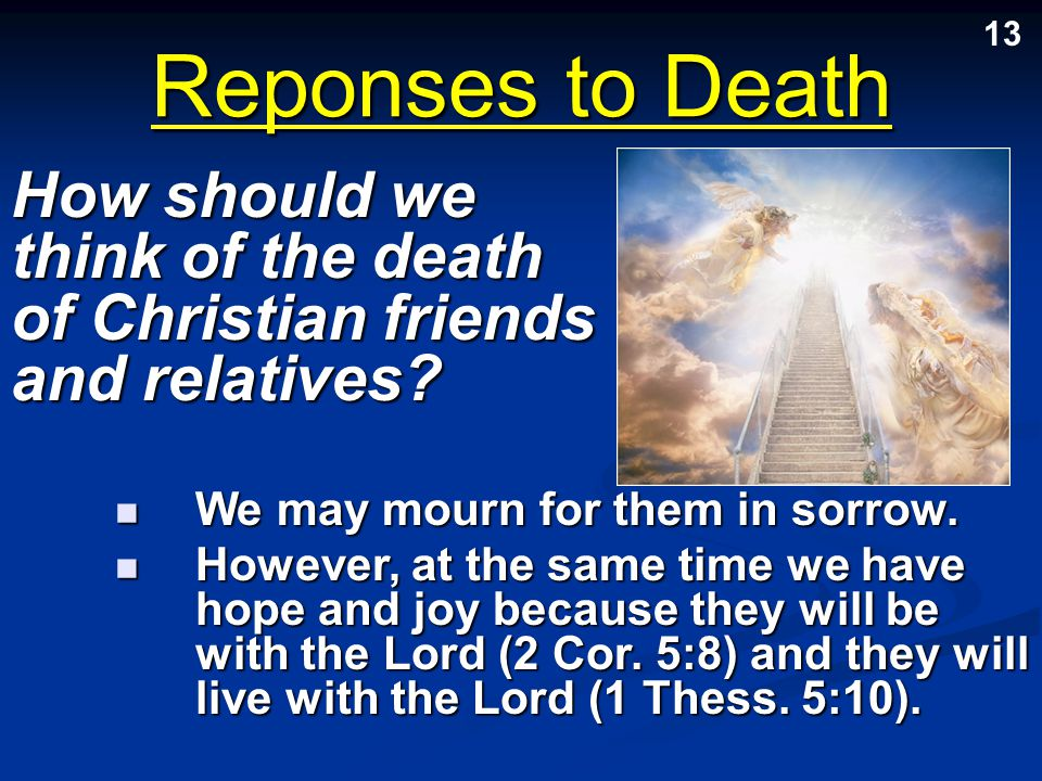 How should we think of the death of Christian friends and relatives