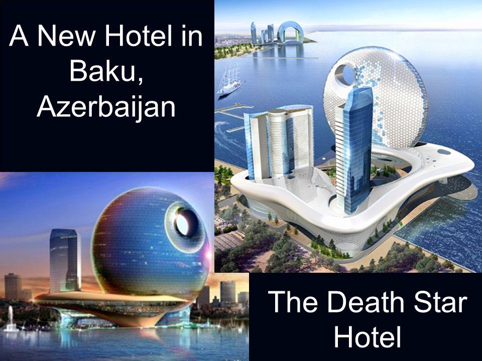 A New Hotel in Baku, Azerbaijan