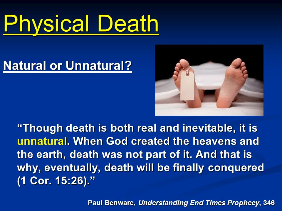 Physical Death Natural or Unnatural