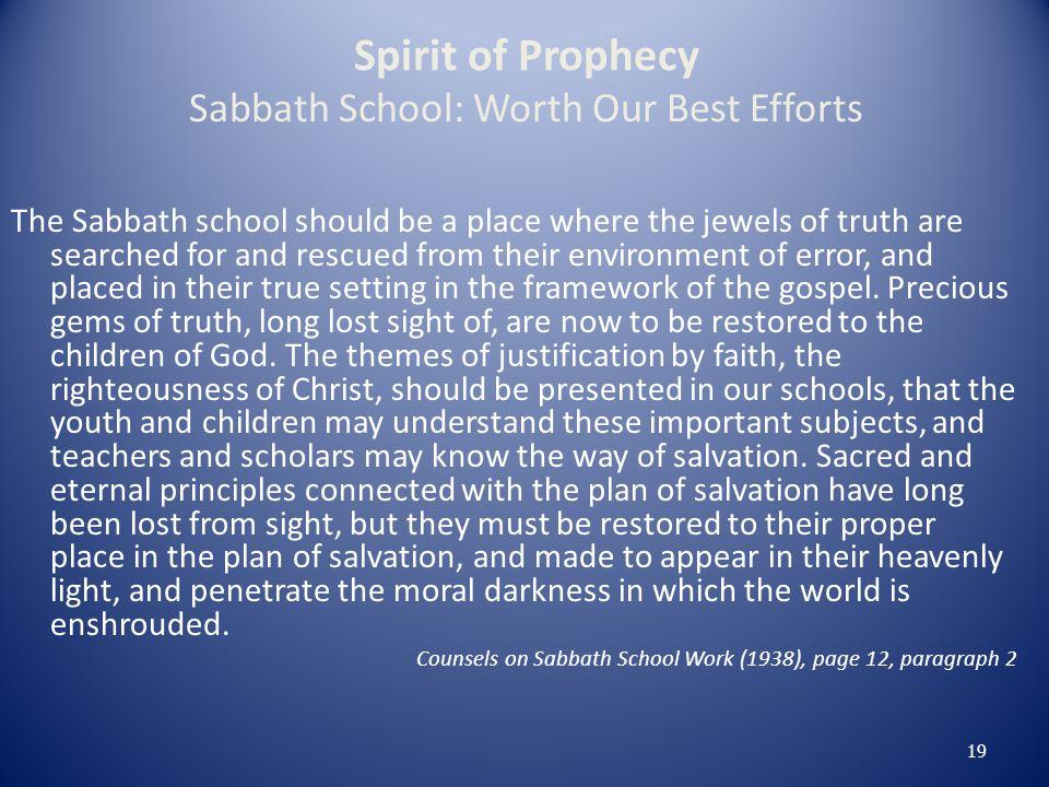 Spirit of Prophecy Sabbath School: Worth Our Best Efforts