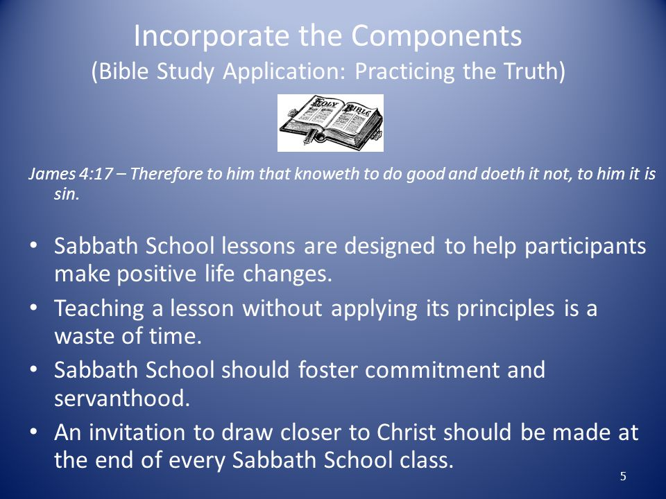 Incorporate the Components (Bible Study Application: Practicing the Truth)