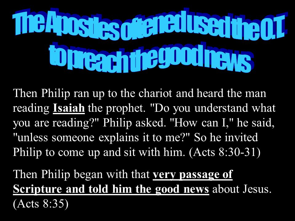 The Apostles oftened used the O.T.