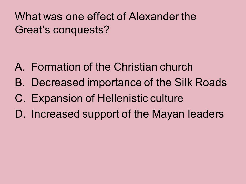 What was one effect of Alexander the Great's conquests