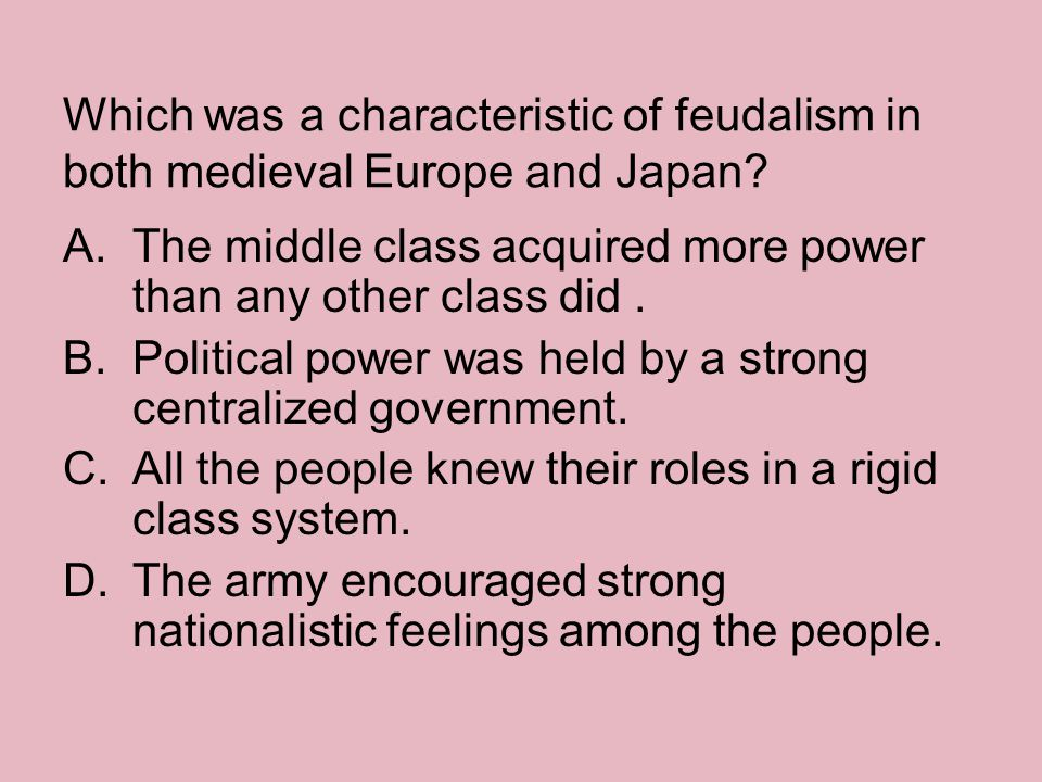 Which was a characteristic of feudalism in both medieval Europe and Japan