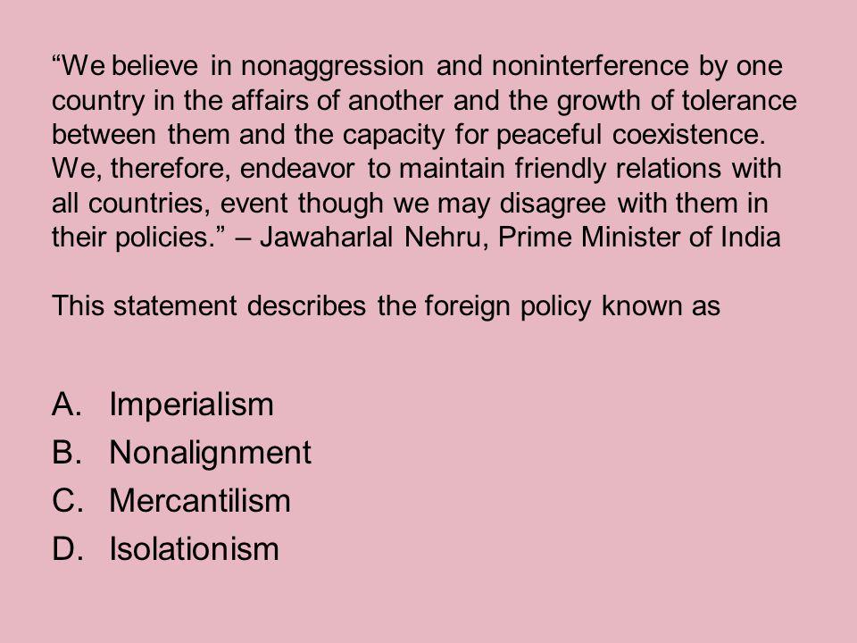 Imperialism Nonalignment Mercantilism Isolationism