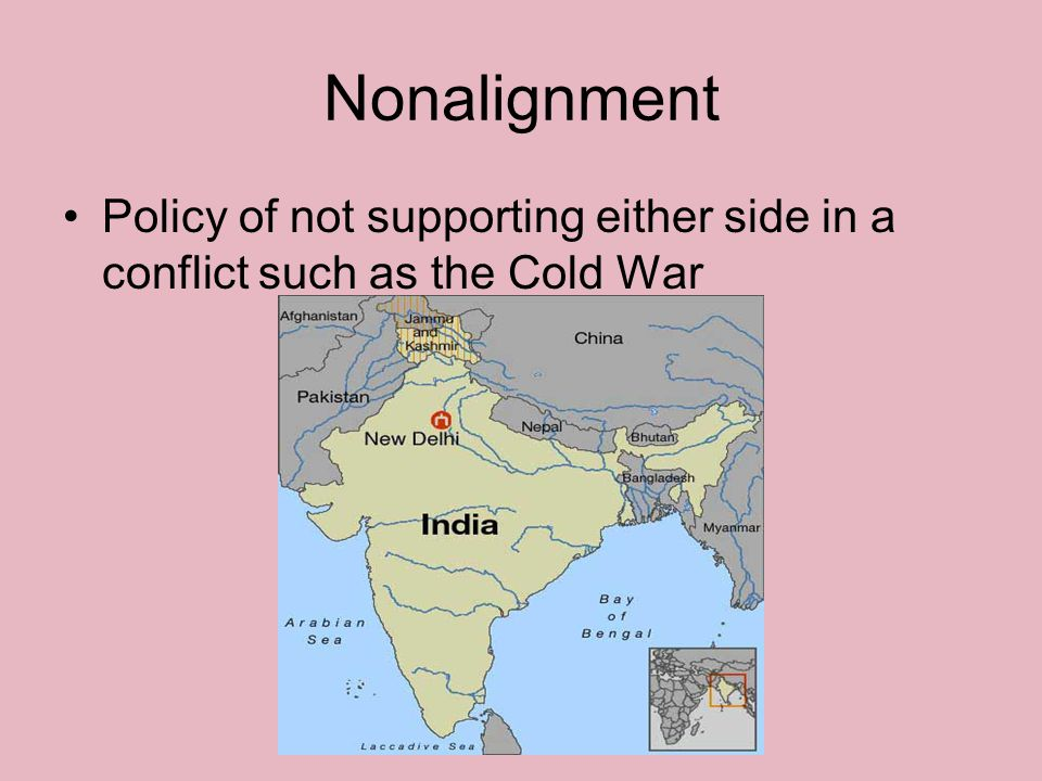 Nonalignment Policy of not supporting either side in a conflict such as the Cold War