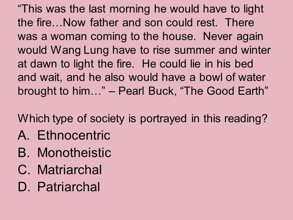 Ethnocentric Monotheistic Matriarchal Patriarchal