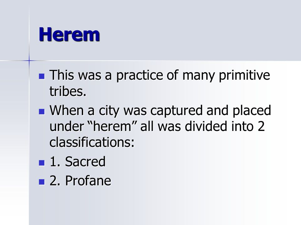 Herem This was a practice of many primitive tribes.