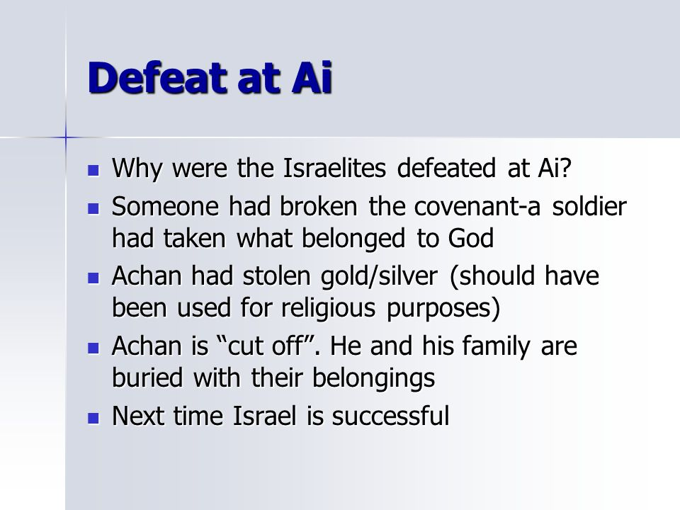 Defeat at Ai Why were the Israelites defeated at Ai